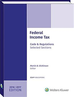 Federal Income Tax: Code and Regulations--Selected Sections 2016-2017, by Dickinson 9780808044161