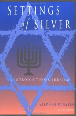Settings of Silver: An Introduction to Judaism, by Wylen, 2nd Edition 9780809139606