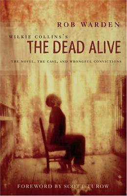 Wilkie Collinss The Dead Alive: The Novel, the Case, and Wrongful Convictions 1 9780810122949