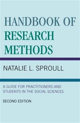 Handbook of Research Methods: A Guide for Practitioners and Students in the Social Sciences, by Sproull 9780810844865