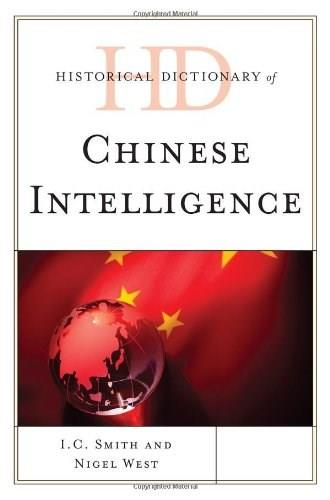 Historical Dictionary of Chinese Intelligence (Historical Dictionaries of Intelligence and Counterintelligence) 9780810871748