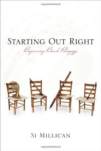 Starting Out Right: Beginning-Band Pedagogy, by Millican 9780810883017