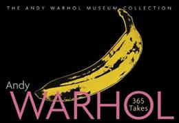 Andy Warhol 365 Takes: The Andy Warhol Museum Collection First 9780810943292
