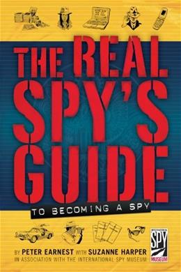 The Real Spys Guide to Becoming a Spy 9780810983298