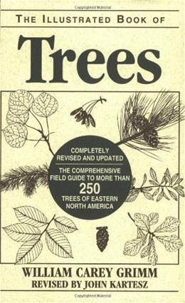 Illustrated Book of Trees: The Comprehensive Field Guide to More Than 250 Trees of Eastern North America, by Grimm 9780811728119