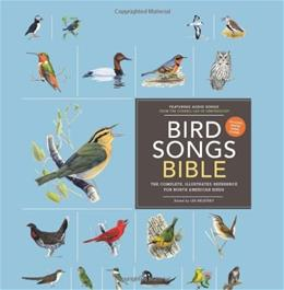 Bird Songs Bible: The Complete, Illustrated Reference for North American Birds, by Beletsky 9780811871389