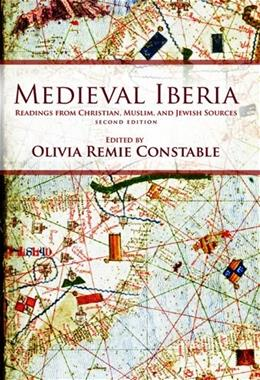 Medieval Iberia: Readings from Christian, Muslim, and Jewish Source, by Constable, 2nd Edition 9780812221688