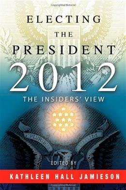 Electing the President, 2012: The Insider