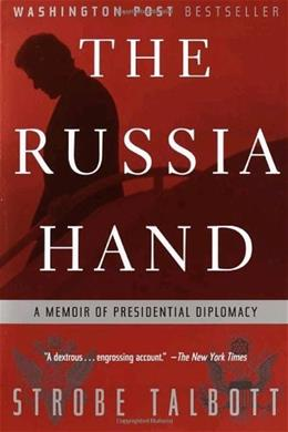 The Russia Hand: A Memoir of Presidential Diplomacy 9780812968460