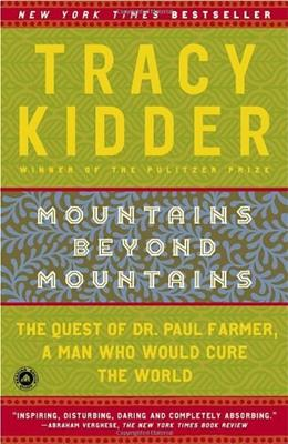 Mountains Beyond Mountains: The Quest of Dr. Paul Farmer, a Man Who Would Cure the World, by Kidder 9780812973013