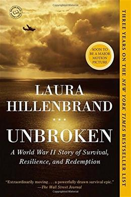 Unbroken: A World War II Story of Survival, Resilience, and Redemption, by Hillenbrand 9780812974492