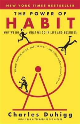 Power of Habit: Why We Do What We Do in Life and Business, by Duhigg 9780812981605