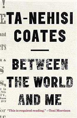 Between the World and Me, by Coates 9780812993547