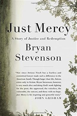 Just Mercy: A Story of Justice and Redemption, by Stevenson 9780812994520