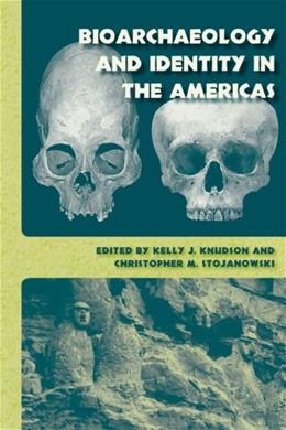 Bioarchaeology and Identity in the Americas, by Knudson 9780813033488