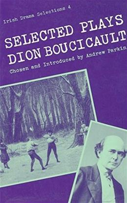 Selected Plays, by Boucicault 9780813206172