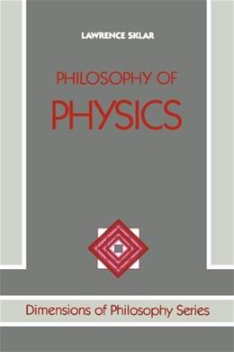 Philosophy of Physics, by Sklar 9780813306254