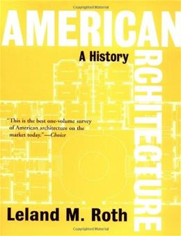 American Architecture: A History, by Roth, 2nd Edition 9780813336626