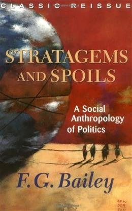 Stratagems and Spoils: A Social Anthropology of Politics, by Bailey 9780813339337
