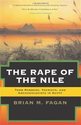 Rape of the Nile: Tomb Robbers, Tourists, and Archaeologists in Egypt, by Fagan, Revised, Updated Edition 9780813340616