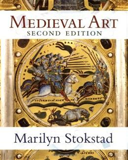 Medieval Art, by Stokstad, 2nd Edition 9780813341149