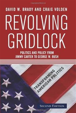 Revolving Gridlock: Politics and Policy from Jimmy Carter to George W. Bush, by Brady, 2nd Edition 9780813343204