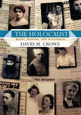 Holocaust: Roots, History, and Aftermath, by Crowe 9780813343259