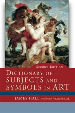 Dictionary of Subjects and Symbols in Art, by Hall, 2nd Edition 9780813343938