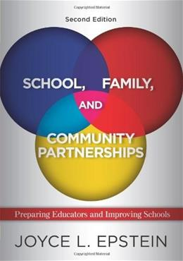 School, Family, and Community Partnerships: Preparing Educators and Improving Schools, by Epstein, 2nd Edition 9780813344478