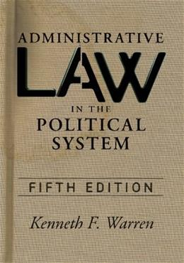 Administrative Law in the Political Sys 5 9780813344560