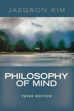 Philosophy of Mind, by Kim, 3rd Edition 9780813344584