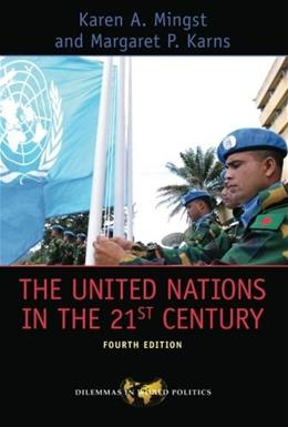 United Nations in the 21st Century, by Mingst, 4th Edition 9780813345383