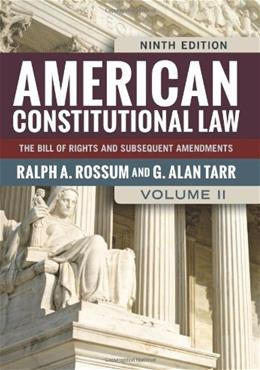 American Constitutional Law, by Rossum, 9th Edition, Volume 2: The Bill of Rights and Subsequent Amendments 9780813347479