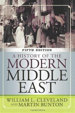 History of the Modern Middle East, by Cleveland, 5th Edition 9780813348339