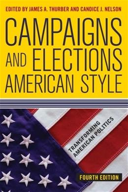 Campaigns and Elections American Style, by Thurber, 4th Edition 9780813348353