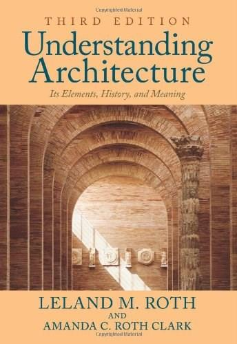 Understanding Architecture: Its Elements, History, and Meaning 3 9780813349039