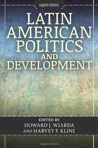 Latin American Politics and Development, by Wiarda, 8th Edition 9780813349046