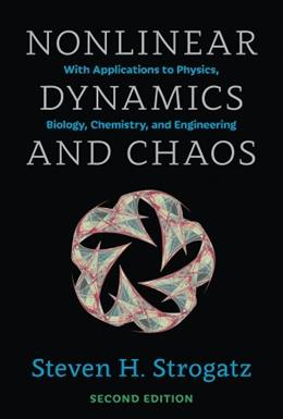 Nonlinear Dynamics and Chaos: With Applications to Physics, Biology, Chemistry, and Engineering, by Strogatz, 2nd Edition 9780813349107