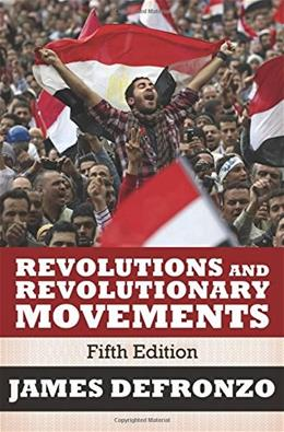 Revolutions and Revolutionary Movements, by DeFronzo, 5th Edition 9780813349244