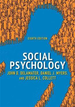 Social Psychology, by DeLamater, 8th Edition 9780813349503