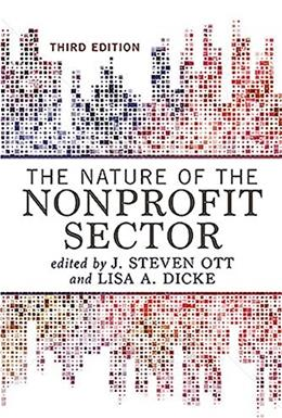 Nature of the Nonprofit Sector, by Ott, 3rd Edition 9780813349602