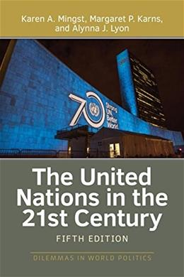 United Nations in the 21st Century, by Mingst, 5th Edition 9780813349640