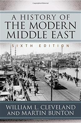 History of the Modern Middle East, by Cleveland, 6th Edition 9780813349800