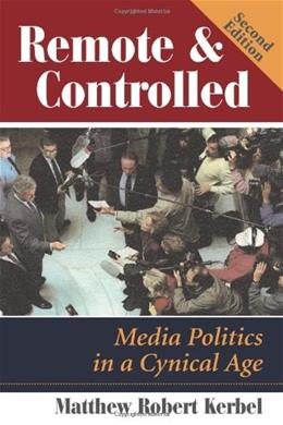 Remote And Controlled: Media Politics In A Cynical Age, Second Edition (Dilemmas in American Politics) 2 9780813368696