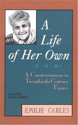 A Life of Her Own: A Countrywoman in Twentieth-Century France 9780813516417