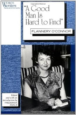 A Good Man is Hard to Find: Flannery OConnor (Women Writers: Texts and Contexts) 9780813519777