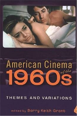 American Cinema of the 1960s: Themes and Variations, by Grant 9780813542195
