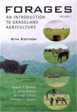 Forages:  An Introduction To Grassland Agriculture, by Barnes, 6th Edition, Volume 1 9780813804217
