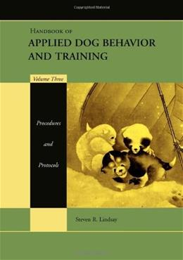 Handbook of Applied Dog Behavior and Training: Procedures and Protocols, by Lindsay, Volume 3 9780813807386