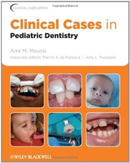 Clinical Cases in Pediatric Dentistry, by Moursi 9780813807614